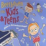 Roberto McCausland-Dieppa Beethoven For Kids And Teens
