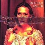 Monique Lanier Your Mouth