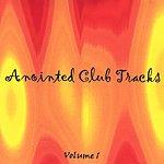 Melek Anointed Club Tracks, Vol.1