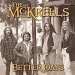 The McKrells Better Days