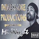 MidNyght Indoe Smoke Productions Presents: Midnyght (Parental Advisory)
