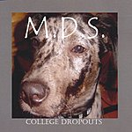 M.D.S. College Dropouts