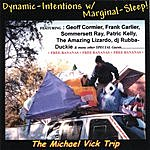The Michael Vick Trip Dynamic Intentions With Marginal Sleep