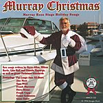 Murray Ross Murray Christmas: Murray Ross Sings Holiday Songs