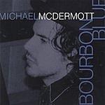 Michael McDermott Bourbon Blue