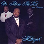 Dr Moses McNeil & Company Hallelujah