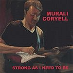 Murali Coryell Strong As I Need To Be