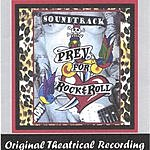 Lovedog Prey For Rock & Roll- Original Theatrical Recording