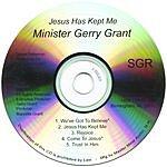 Minister Gerry Grant Jesus Has Kept Me