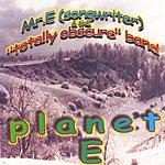 Mr. E. & The 'Totally Obscure' Band Planet E