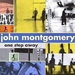 John Montgomery One Step Away