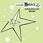 Louise Mosrie Separated Like Stars