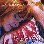 Mary Ellen Desmond Darn That Dream