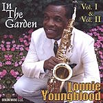 Lonnie Youngblood In The Garden, Vol.I & II