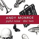 Andy Monroe Joyful Noise: Disc Two