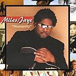 Miles Jaye Humanity