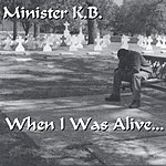Minister K.B. When I was Alive
