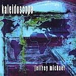 Jeffrey Michael Kaleidoscope