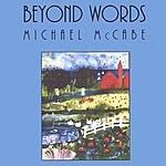 Michael McCabe Beyond Words