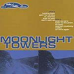 Moonlight Towers Moonlight Towers