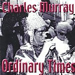 Charles Murray Ordinary Times