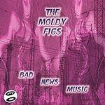The Moldy Figs Bad News Music