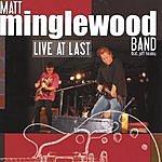 Matt Minglewood Live At Last