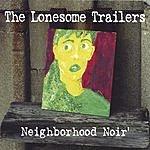 The Lonesome Trailers Neighborhood Noir'