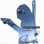 Melodrome Play America