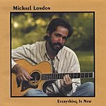 Michael London Everything Is New