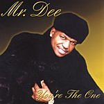Mr. Dee You're The One