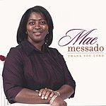Mae Messado Thank You Lord