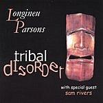 Longineu Parsons Tribal Disorder