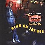 Nancy Apple Cadillac Cowgirl - High On The Hog