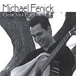 Michael Fenick Close Your Eyes