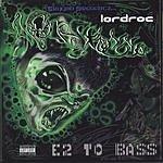 LordRoc E2 To Bass (Parental Advisory)
