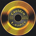 The Golden Loadies Break Ya Off A Little Somethin