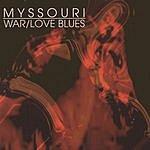 Myssouri War/Love Blues