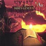 Mikey General Exalt Jah