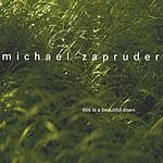 Michael Zapruder This Is A Beautiful Town