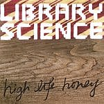 Library Science High Life Honey