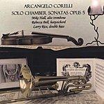 Mike Hall Arcangelo Corelli: Solo Chamber Sonatas Opus 5