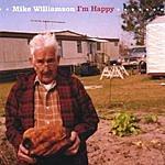 Mike Williamson I'm Happy