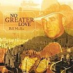 Bill Mullis No Greater Love