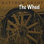 Matthew Grady The Wheel