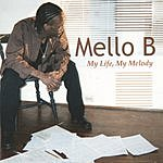 Mello B My Life, My Melody