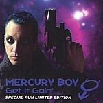 Mercury Boy Get It Goin'