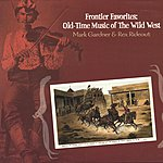 Mark Gardner Frontier Favorites: Old-Time Music Of The Wild West