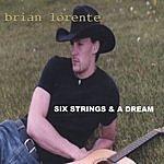 Brian Lorente Six Strings And A Dream
