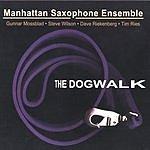 Manhattan Saxophone Ensemble The Dogwalk